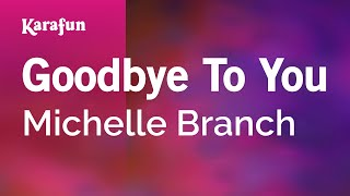 Karaoke Goodbye To You - Michelle Branch *