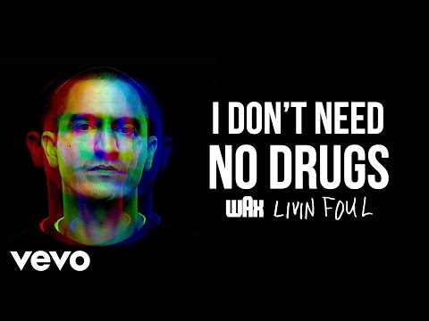Wax - I Don't Need No Drugs (Audio)