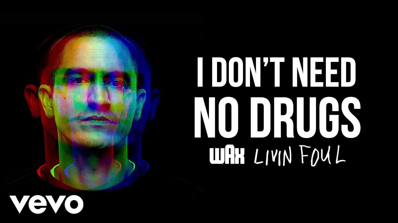 wax-i-dont-need-no-drugs-audio-waxvevo