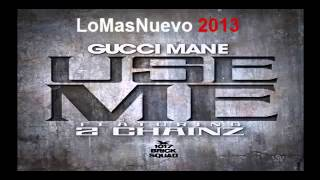 Gucci Mane - Use Me Feat 2 Chainz   Trap House 3