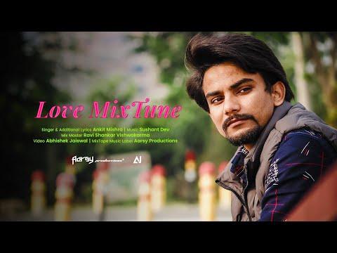 LoVe MixtuNe Ft. ANkit MiShra | Best Of Bollywood Romantic Songs | Umanu Beatz! |