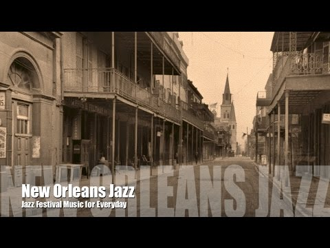 New Orleans and New Orleans Jazz: Best of New Orleans Jazz Music New Orleans Jazz Festival & Fest