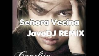 ► Señora Vecina - Canelita (JavoDJ REMIX) ◄