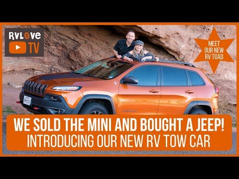 We Sold the MINI and Bought a Jeep! Meet Our New RV TOW Vehicle - a 2015 Jeep Cherokee Trailhawk