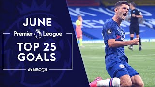 Top 25 Goals From The Premier League In June 2020   Nbc Sports