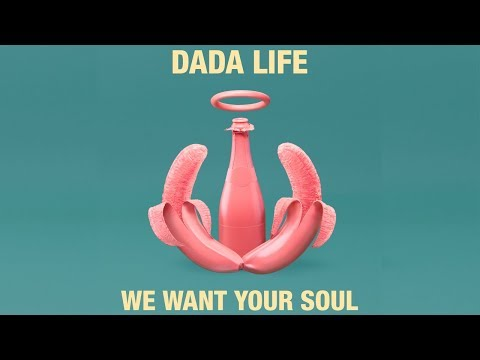 Dada Life - We Want Your Soul (Lyric Video)