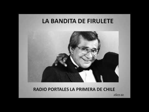 LA BANDITA DE FIRULETE - Radio Portales - Años 60
