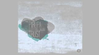 Pirupa feat Bajka - Trust (Original Mix) [Rebirth]
