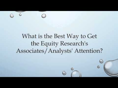 How To Get the Equity Research's Associates and Analyst's Attention