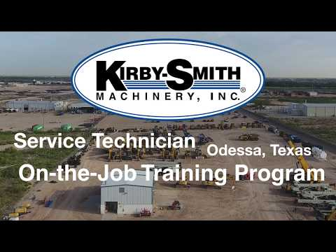 On the Job Training for Service Technicians - Odessa, Texas - Kirby-Smith Machinery