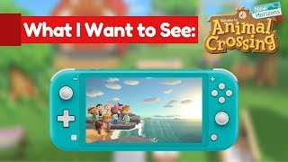 What I Want to See in Animal Crossing New Horizons