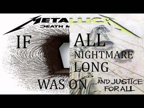 If All Nightmare Long was on ...And Justice For All