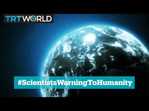 Why thousands of scientists issued a 'Warning to Humanity'
