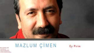 Mazlum Çimen - Ey Pirim [ Buluşmalar © 2013 Kalan Müzik ]