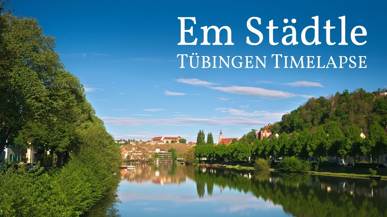 Em Städtle – Tübingen Timelapse 2017 - YouTube