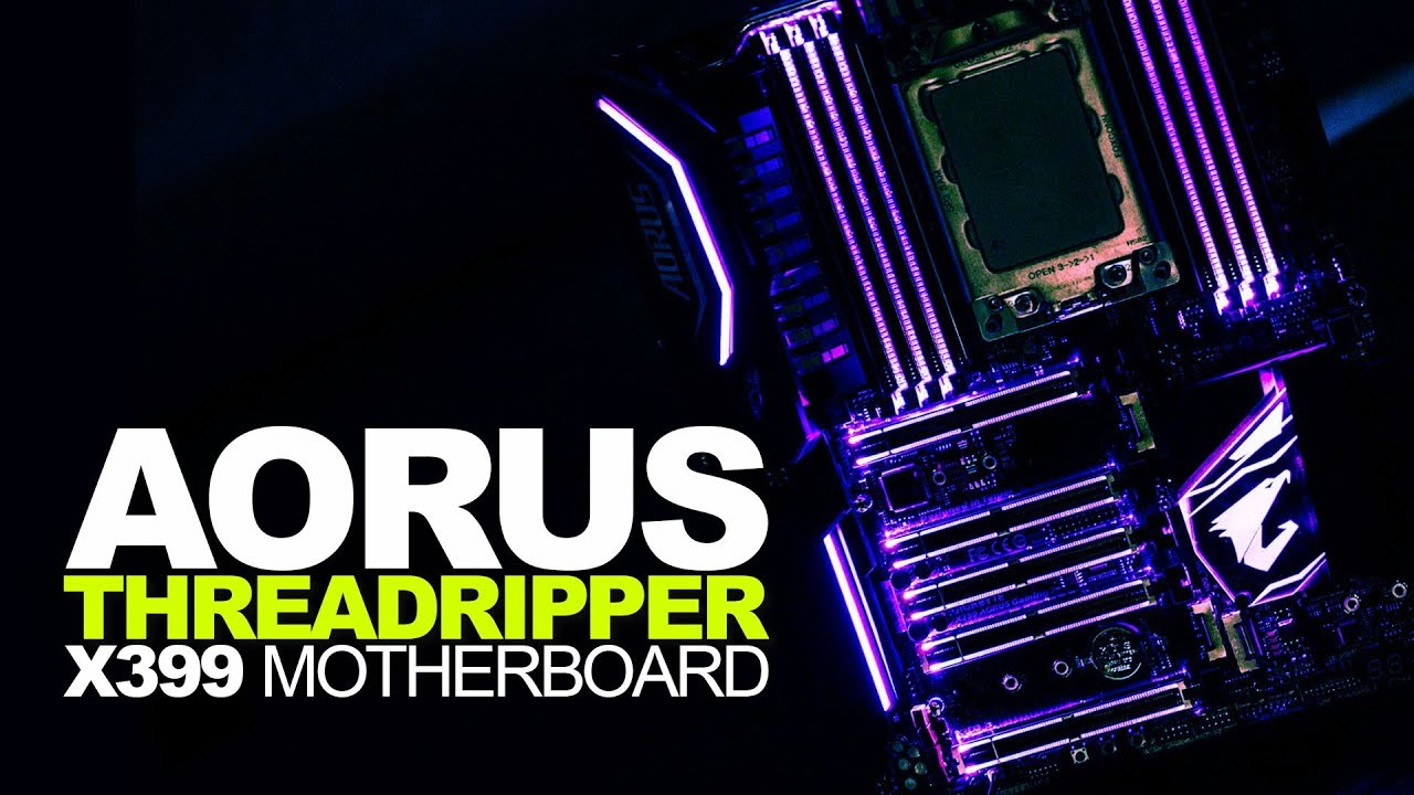 Introducing: Aorus X399 Gaming 7 + AMD Threadripper