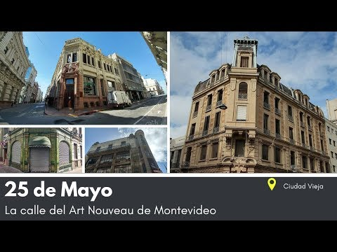 25 de Mayo, la calle del ART NOUVEAU en Montevideo