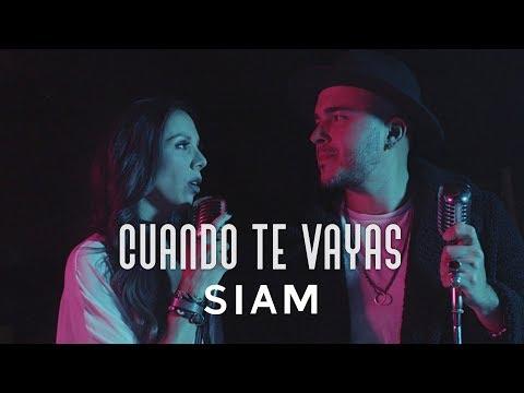 Смотреть клип Siam - Cuando Te Vayas