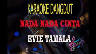 Download Karaoke Nada Nada Cinta - Evie Tamala (Karaoke Dangdut Tanpa Vocal)