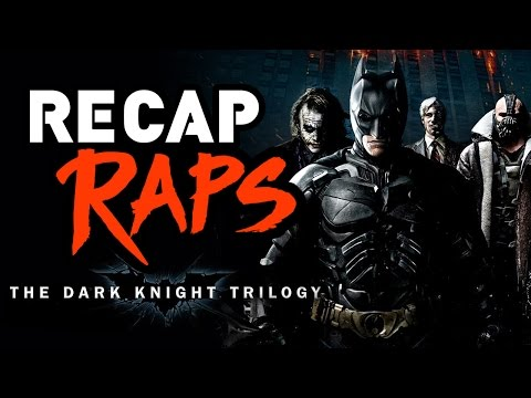 THE DARK KNIGHT TRILOGY - RECAP RAPS