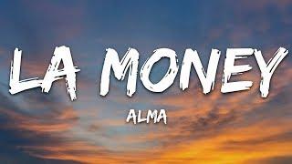 ALMA – LA Money (Lyrics)