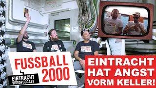 Frankfurt zwischen BVB, Marseille & Pamela Anderson! | FUSSBALL 2000 – der Eintracht-Videopodcast