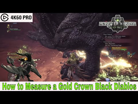 Monster Hunter: World - How to Measure a Gold Crown Black Diablos