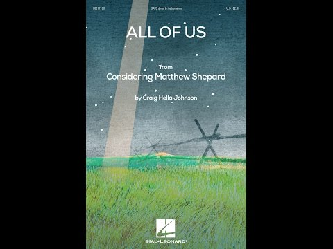 All Of Us (from Considering Matthew Shepard) (SATB divisi Choir) - by Craig Hella Johnson