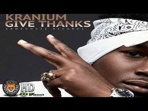 Kranium - Give Thanks (Raw) [Forever Riddim] March 2017