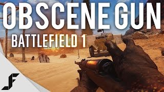 THIS GUN IS OBSCENE - Battlefield 1 Multiplayer Gameplay