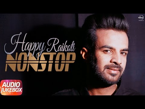 Audio Jukebox | Happy Raikoti Nonstop | Songs Collection | Speed Records