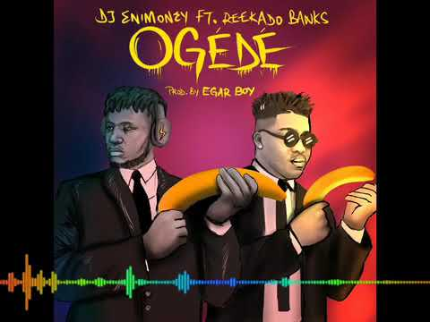 Dj Enimoney - Ogede ft Reekado Banks (produced by Egar Boy)