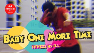 Baby One More Time by Britney Spears | Dance Fitness | Zumba Dance | Workouts | Fitness by DL