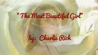 The Most Beautiful Girl (w/lyrics)  ~  Charlie Rich