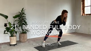 21' AT HOME FULL BODY WORKOUT I BANDED I  Reboost Circuits