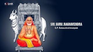 Sri Guru Raghavendra  - S.P. Balasubrahmanyam