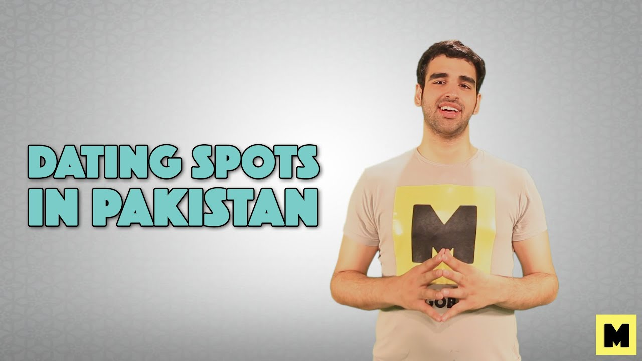Dating Spots in Pakistan | MangoBaaz