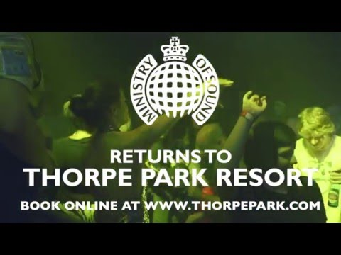 MINISTRY OF SOUND RETURNS TO THORPE PARK RESORT