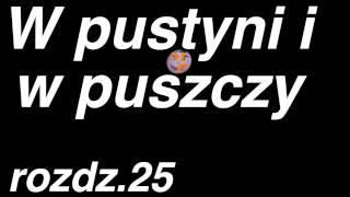 Henryk Sienkiewicz - W pustyni i w puszczy  - rozdział 25 z 47 . Cały audiobook.