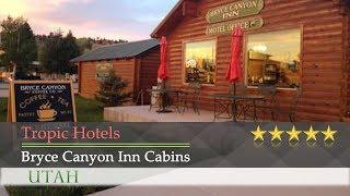 Bryce canyon inn cabins - tropic hotels ...