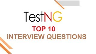 TestNG - Top 10 Interview Questions | Automation Testing