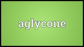 Aglycone Meaning