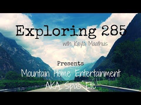 Exploring 285 - Mountain Home Entertainment Aka Spas Etc