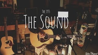 The 1975 - The Sound (Tyler Nugent Acoustic Cover)