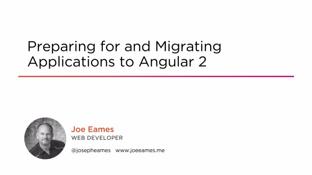 Course Preview Preparing for and Migrating Applications to Angular