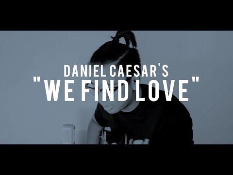 WE FIND LOVE - Daniel Caesar (Cover) + CHORDS!!