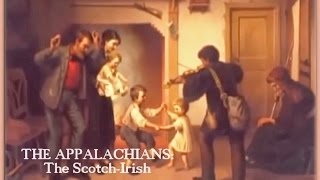 The Appalachians: The Scotch-Irish