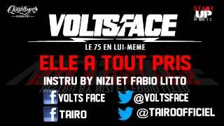 VOLTS FACE - ELLE A TOUS PRIS feat TAIRO