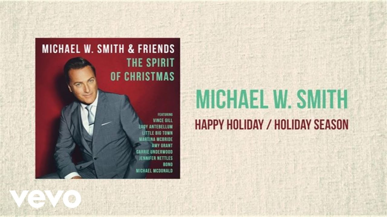 Michael W. Smith - Happy Holiday / Holiday Season (Medley/Lyric Video) - YouTube