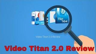 Video Titan 2.0 Review
